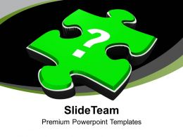 Question Mark On Jigsaw Puzzle Piece Business Powerpoint Templates Ppt Themes And Graphics 0113