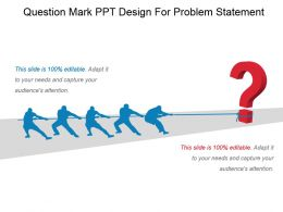 Question Mark Ppt Design For Problem Statement Ppt Presentation