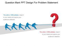 Question Mark Ppt Design For Problem Statement Ppt Presentation