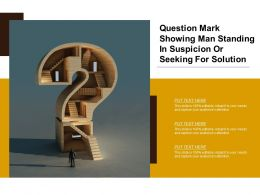 Question Mark Showing Man Standing In Suspicion Or Seeking For Solution