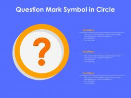 Question Mark Symbol In Circle Infographic Template