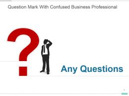 Question Mark With Confused Business Professional Ppt Layout