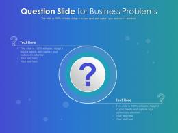 Question Slide For Business Problems Infographic Template