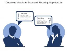 Questions Visuals For Trade And Financing Opportunities Infographic Template