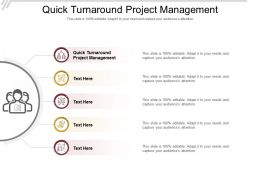 Quick Turnaround Project Management Ppt Powerpoint Presentation Pictures Tips Cpb