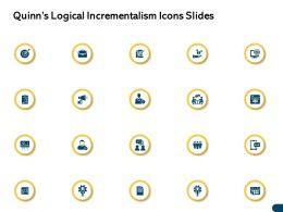 Quinns Logical Incrementalism Icons Slides Ppt Powerpoint Presentation Slides Inspiration