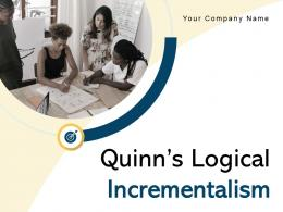 Quinns Logical Incrementalism Powerpoint Presentation Slides