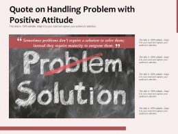 Quote On Handling Problem With Positive Attitude