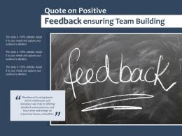 Quote On Positive Feedback Ensuring Team Building
