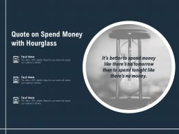 Quote On Spend Money With Hourglass