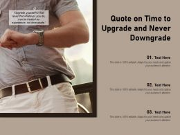 Quote On Time To Upgrade And Never Downgrade