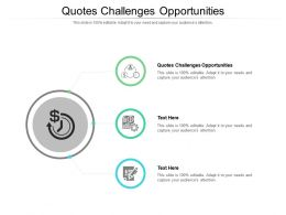 Quotes Challenges Opportunities Ppt Powerpoint Presentation Outline Master Slide Cpb