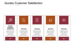 Quotes Customer Satisfaction Ppt Powerpoint Presentation Portfolio Professional Cpb
