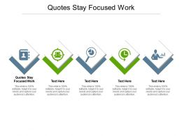 Quotes Stay Focused Work Ppt Powerpoint Presentation File Layout Ideas Cpb