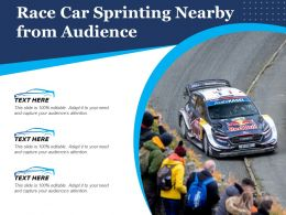 Race Car Sprinting Nearby From Audience