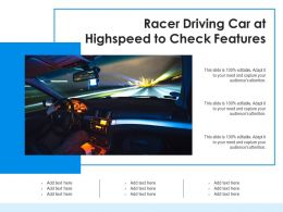 Racer Driving Car At Highspeed To Check Features