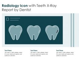 Radiology Icon With Teeth X Ray Report By Dentist