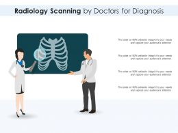 Radiology Scanning By Doctors For Diagnosis