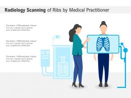 Radiology Scanning Of Ribs By Medical Practitioner