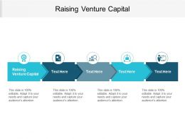 Raising Venture Capital Ppt Powerpoint Presentation Gallery Graphics Cpb