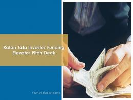 Ratan Tata Investor Funding Elevator Pitch Deck Powerpoint Presentation Slides