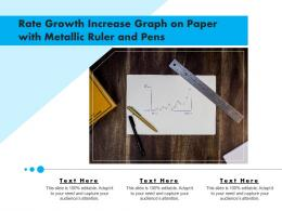 Rate Growth Increase Graph On Paper With Metallic Ruler And Pens