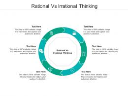 Rational Vs Irrational Thinking Ppt Powerpoint Presentation Show Graphics Pictures Cpb