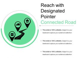 Reach With Designated Pointer Connected Road