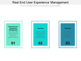 Real End User Experience Management Ppt Powerpoint Presentation Ideas Graphic Images Cpb