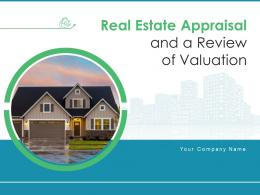 Real Estate Appraisal And A Review Of Valuation Powerpoint Presentation Slides