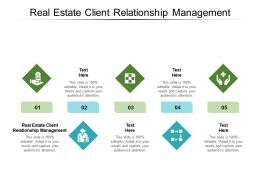 Real Estate Client Relationship Management Ppt Powerpoint Presentation File Aids Cpb