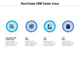 Real Estate CRM Center Cross Ppt Powerpoint Presentation Portfolio Graphics Cpb