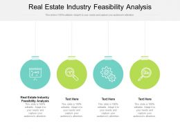 Real Estate Industry Feasibility Analysis Ppt Powerpoint Presentation Model Infographic Template Cpb