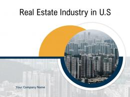 Real Estate Industry In US Powerpoint Presentation Slides