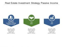 Real Estate Investment Strategy Passive Income Ppt Powerpoint Presentation Cpb