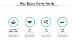 Real Estate Market Trends Ppt Powerpoint Presentation Outline Slides Cpb