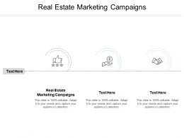 Real Estate Marketing Campaigns Ppt Powerpoint Presentation Ideas Objects Cpb