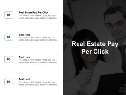 Real Estate Pay Per Click Ppt Powerpoint Presentation Slides Brochure Cpb