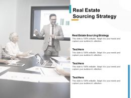 Real Estate Sourcing Strategy Ppt Powerpoint Presentation Summary Graphics Cpb