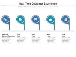 Real Time Customer Experience Ppt Powerpoint Presentation Summary Skills Cpb
