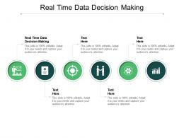 Real Time Data Decision Making Ppt Powerpoint Presentation Styles Infographic Template Cpb