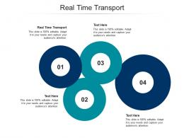 Real Time Transport Ppt Powerpoint Presentation Summary Styles Cpb