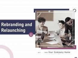 Rebranding And Relaunching Powerpoint Presentation Slides