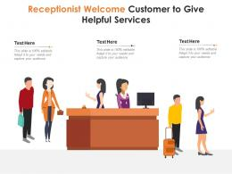 Receptionist Welcome Customer To Give Helpful Services Infographic Template