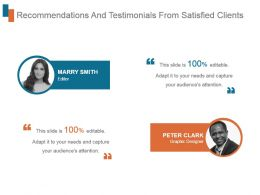 Recommendations And Testimonials From Satisfied Clients Ppt Slides