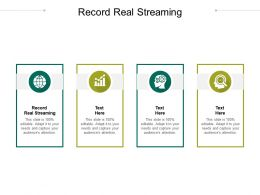 Record Real Streaming Ppt Powerpoint Presentation Icon Tips Cpb