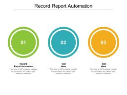 Record Report Automation Ppt Powerpoint Presentation Outline Slides Cpb
