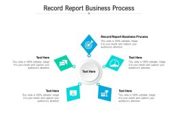 Record Report Business Process Ppt Powerpoint Presentation Infographic Cpb