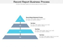 Record Report Business Process Ppt Powerpoint Presentation Show Graphics Cpb