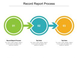 Record Report Process Ppt Powerpoint Presentation Infographic Template Background Cpb
